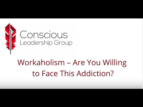 Workaholism - Are You Willing to Face this Addiction