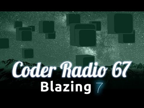 Blazing 7 | Coder Radio 67