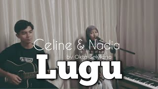 LUGU _ cover (original song Celine & Nada) by Okta Selviana