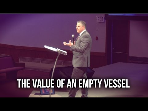 """""""The Value of an Empty Vessel"""" - Pastor Jack Leaman"""