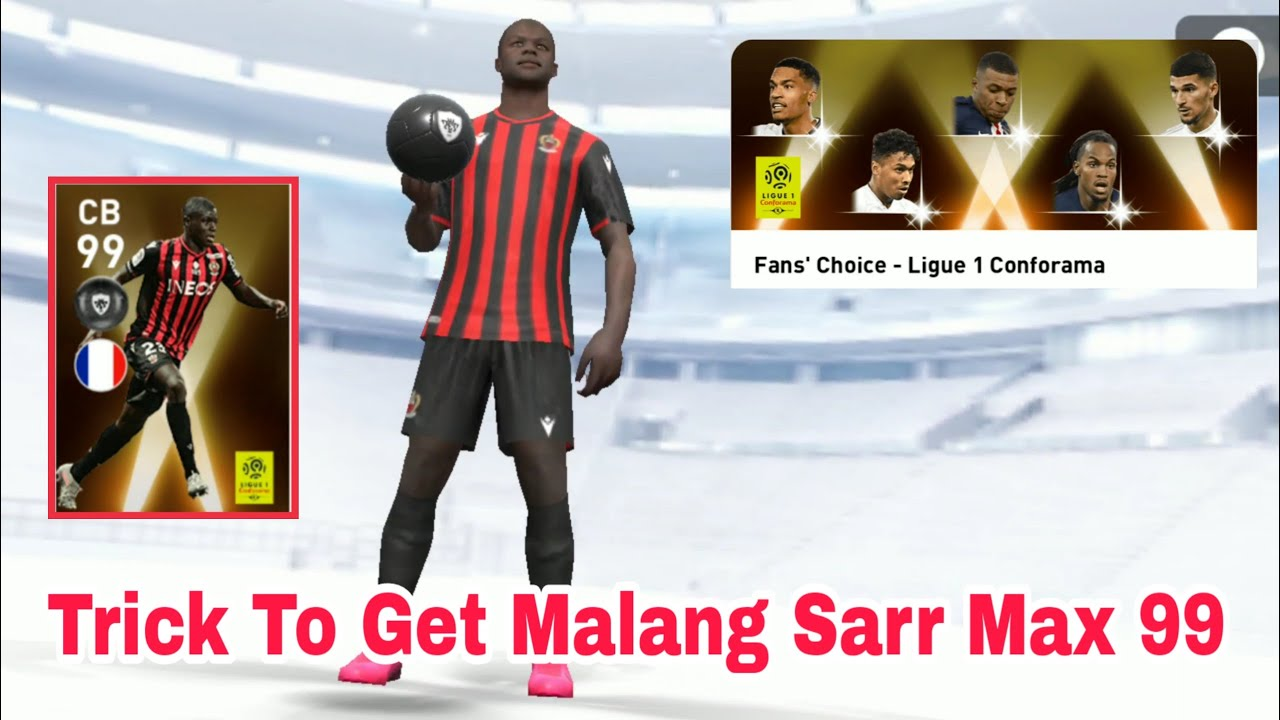 100 Working Trick To Get Malang Sarr Max 99 Efootball Pes Mobile 2020 Youtube