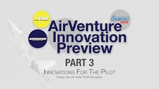The 2016 AirVenture Innovation Preview--Part Three!