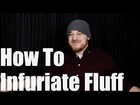 Rob Scallon: How To Infuriate Fluff