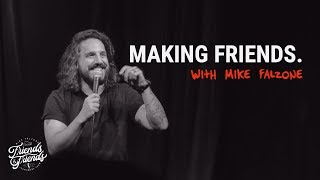 Mike Falzone | Making Friends | Standup Up Comedy