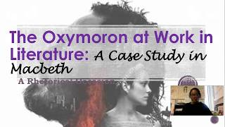 The Oxymoron in Literature: A Rhetorical Occasion- Case Study in Macbeth