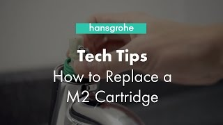 Hansgrohe Tech Tips: How to Replace a M2 Cartridge