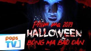 Bóng Ma Halloween 2019 | Phim Ma Kinh Dị Yếu tim không nên xem | POPS TV