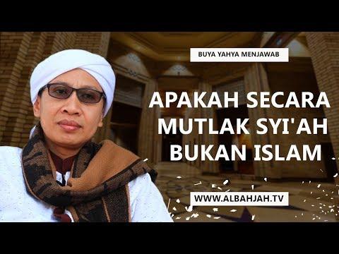 Apakah Secara Mutlak Syi'ah Bukan Islam? - Buya Yahya Menjawab