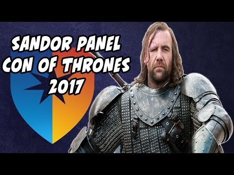 The Journey Of Sandor Clegane Game Of Thrones Season 7 (Con Of Thrones Panel 2017)