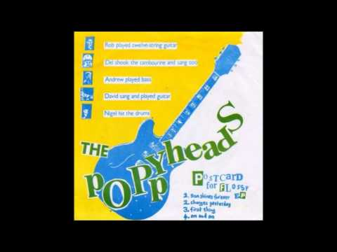 The Poppyheads - Changes yesterday