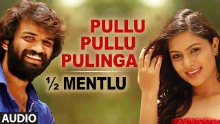 Pullu Pullu Pulinga Full Audio Song || 1/2 Mentlu (Half Mentlu) || Sandeep, Sonu Gowda