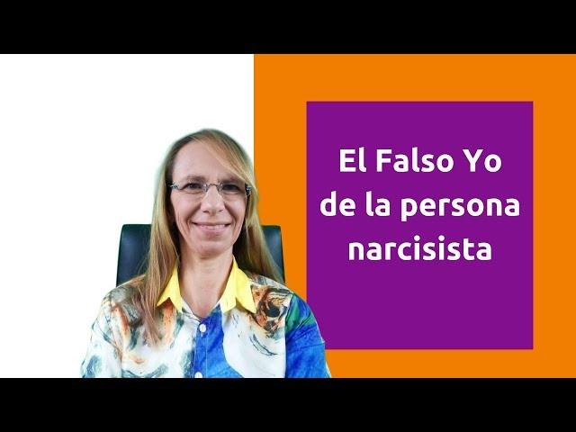 El falso yo en la persona narcisista
