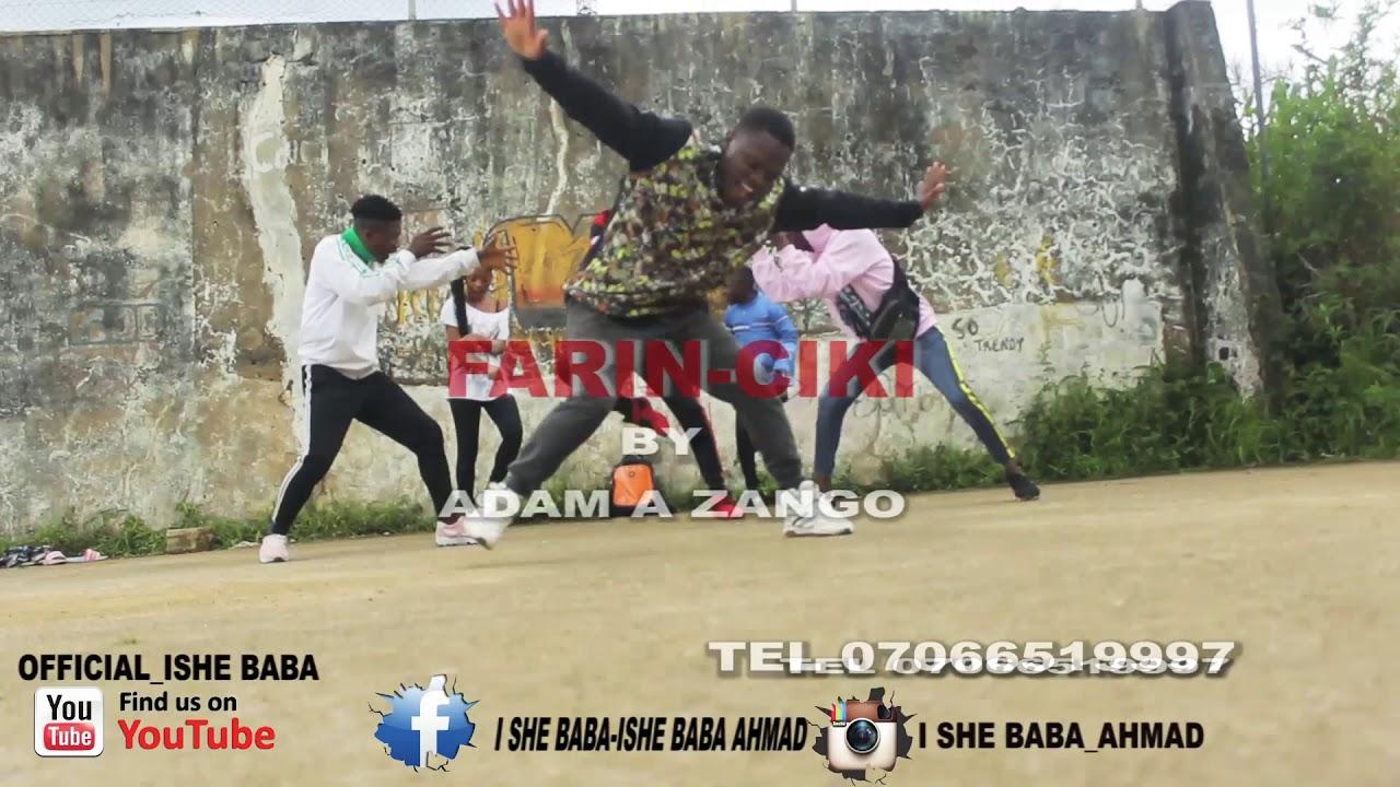 Download Farin ciki by adam a zango = ishe baba dance group --