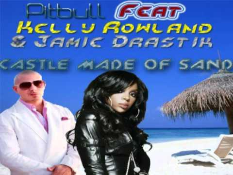 Pitbull feat Kelly Rowland & Jamie Drastik - Castle Made Of Sand