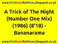 watch he video of A Trick of The Night (The Number One Mix) - Bananarama | 80 Dance Music | 80s Club Music | 80s Club
