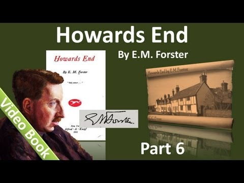 Part 6 - Howards End Audiobook by E. M. Forster (Chs 39-44)