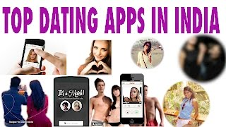 Top Dating Apps In India(, 2015-03-27T04:53:20.000Z)