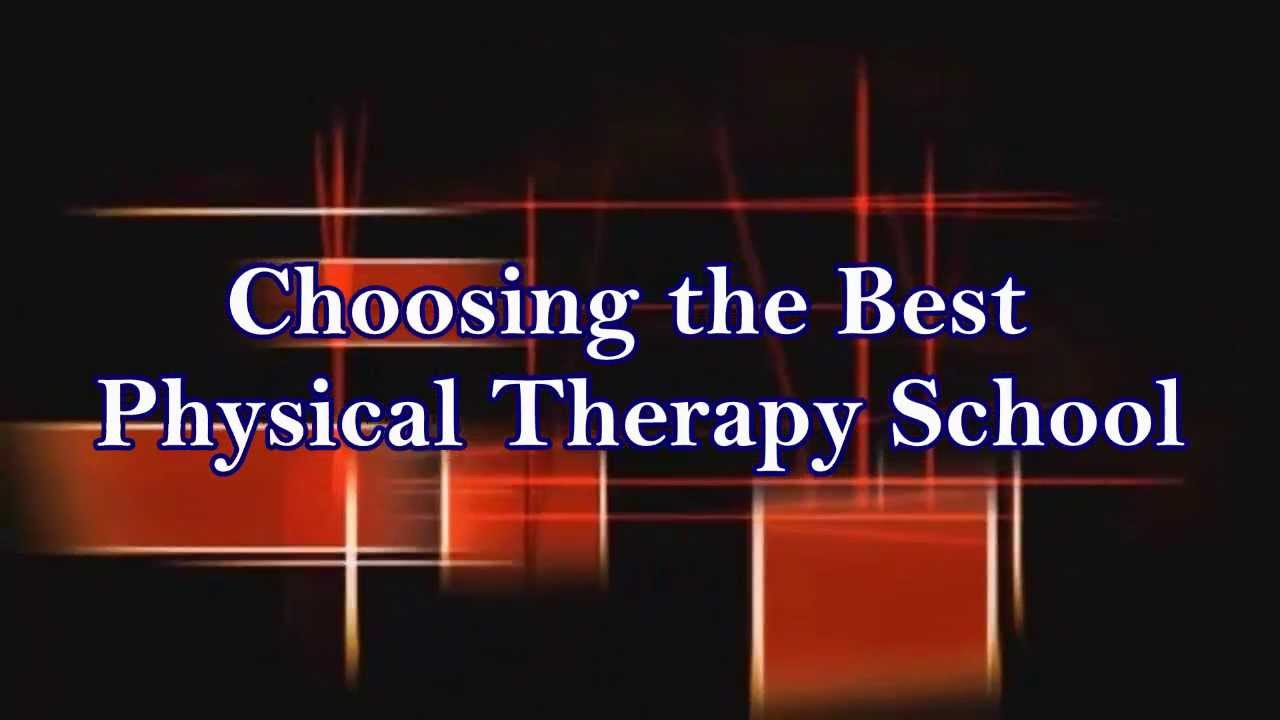 Best physical therapy program - Choosing The Best Physical Therapy School