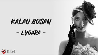 Download Kalau Bosan - Lyodra (Lirik Lagu)