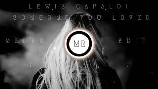 Lewis Capaldi - Someone You Loved (Meder Remix)