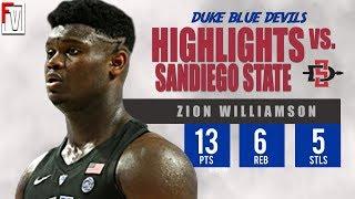 Zion WIlliamson Duke vs SDSU - Highlights | 11.19.18 | 13 Pts, 6 Rebs, 5 Steals!