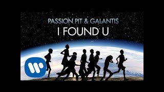 Galantis X Passion Pit I Found U Audio.mp3