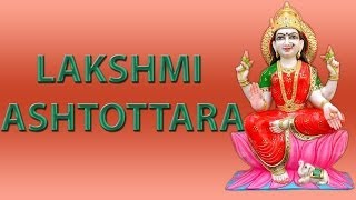 LAKSHMI ASHTOTTARAM LAXMI ASHTOTTARA SHATANAMAVALI SHATANAMA MANTRA WITH LYRICS WITHOUT MUSIC
