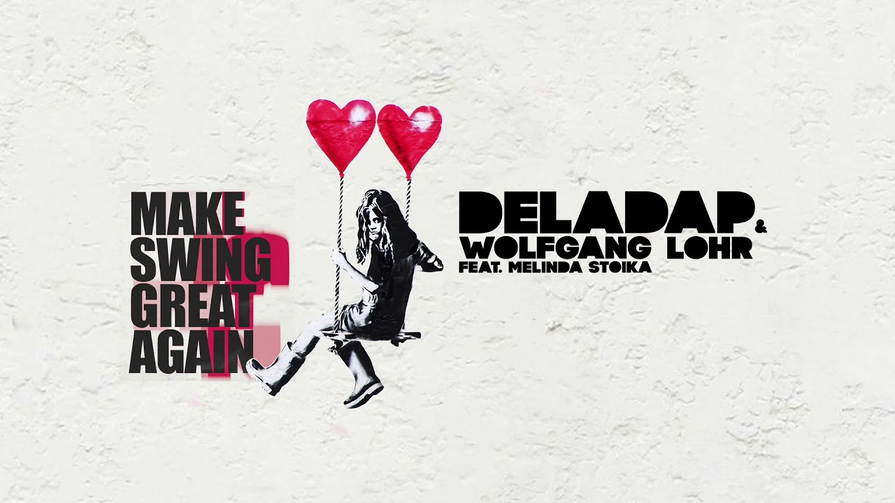 Deladap & Wolfgang Lohr feat. Melinda Stoika - Make Swing Great Again