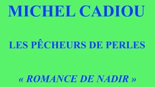 Michel Cadiou   Les Pêcheurs de Perles   Romance de Nadir
