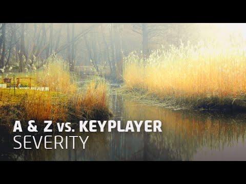 A & Z vs Keyplayer - Severity (Original Mix) [OUT 12.05.14]