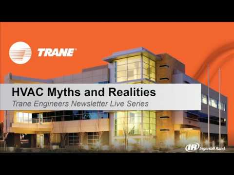 Trane Engineers Newsletter LIVE: HVAC Myths and Realities