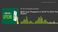 NEW Loan Programs in 2019 | Home Buyers