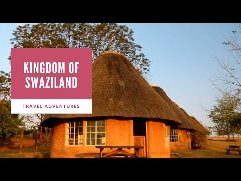 Enter The Kingdom of Swaziland in South Africa!
