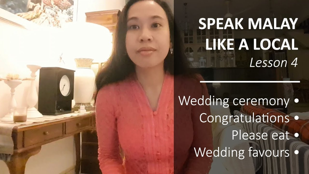Speak Malay Like a Local – Lesson 4: Wedding Ceremony, Congratulations, Please Eat & Wedding Favours