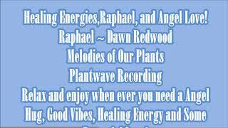 Healing Energies,Raphael, and Angel Love!