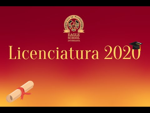 """Licenciatura Eagle School - IV Medio """"B"""" Generación 2020"""