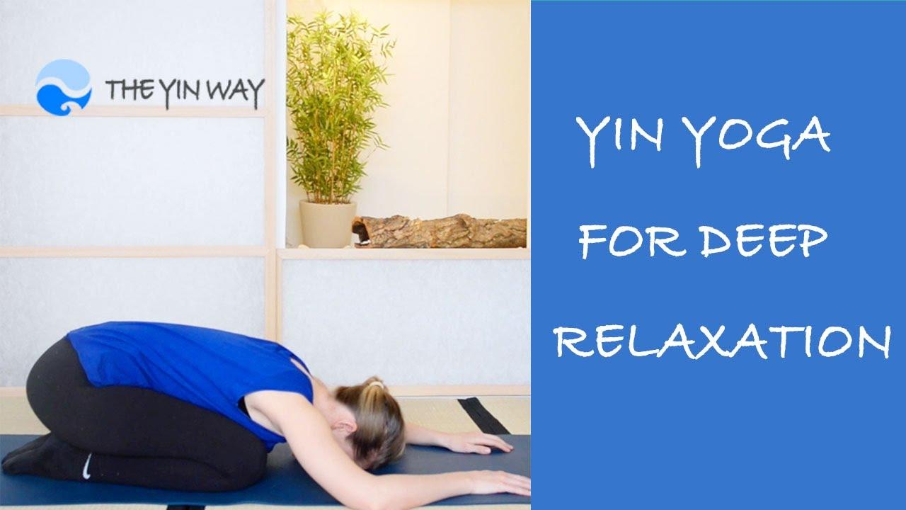 Yin Yoga For Deep Relaxation