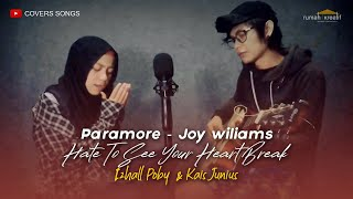 PARAMORE - Hate To See Your Heart Break  ( cover ) Izhall Poby ft Kais Junius