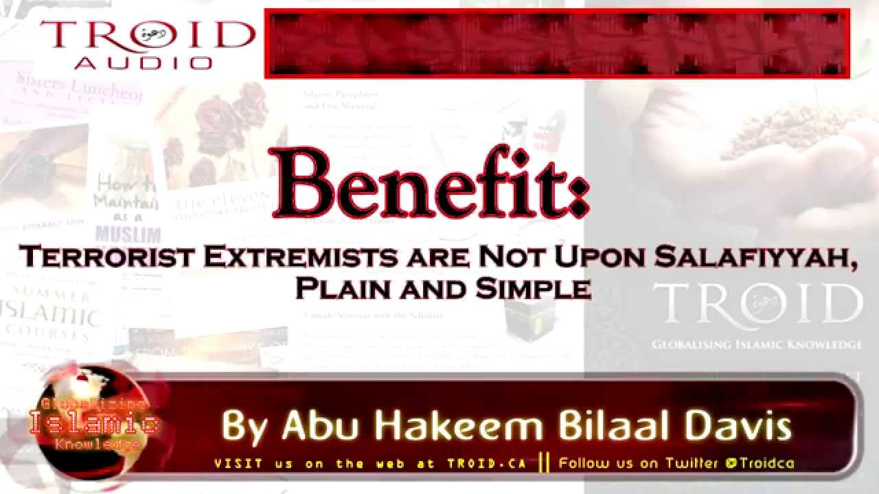 Benefit: Terrorist Extremists are Not Upon Salafiyyah, Plain and Simple