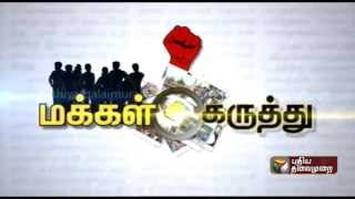 Compilation of people's response to Puthiyathalaimurai's following query: Public Opinion 06-10-15