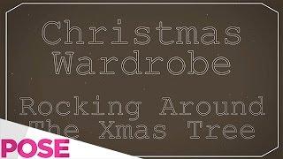 Rockin Around The Christmas Tree - Christmas Day And Night | Christmas Wardrobe Wrapped Up