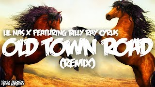 Old Town Road [Remix] (Lyrics) - Lil Nas X (feat. Billy Ray Cyrus)