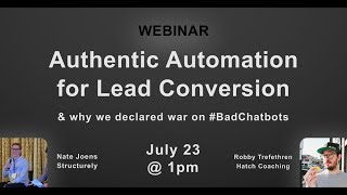 Authentic Automation for Lead Conversion & Why We Declared War on #BadChatbots Webinar