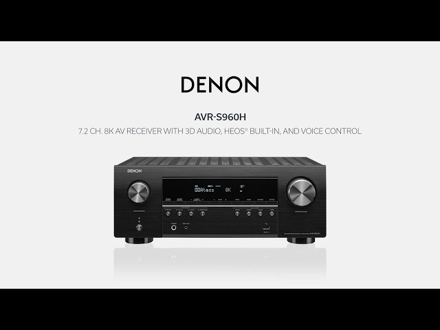 Denon — Introducing the AVR-S960H