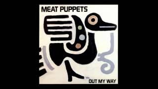 Watch Meat Puppets Out My Way video