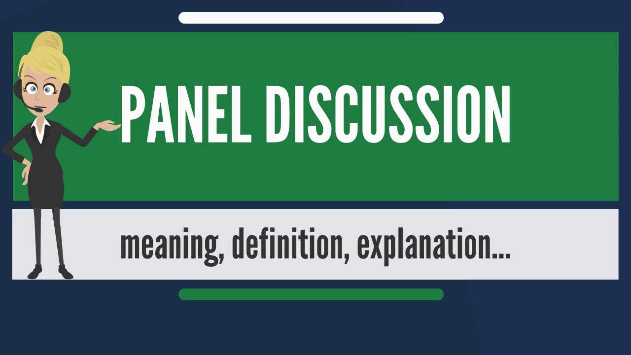 What is PANEL DISCUSSION? What does PANEL DISCUSSION mean ...