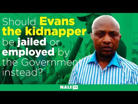Should Evans the kidnapper be jailed or employed by the Government instead?