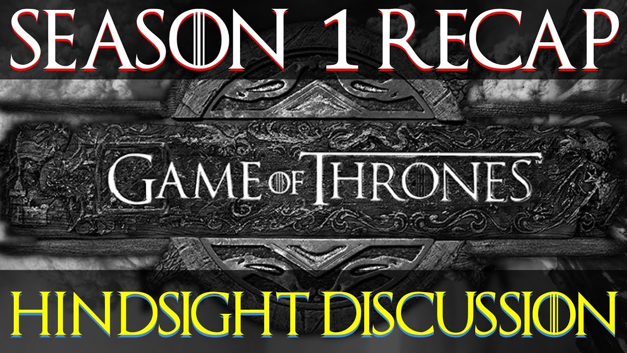 Game of Thrones - Season 1 in Hindsight