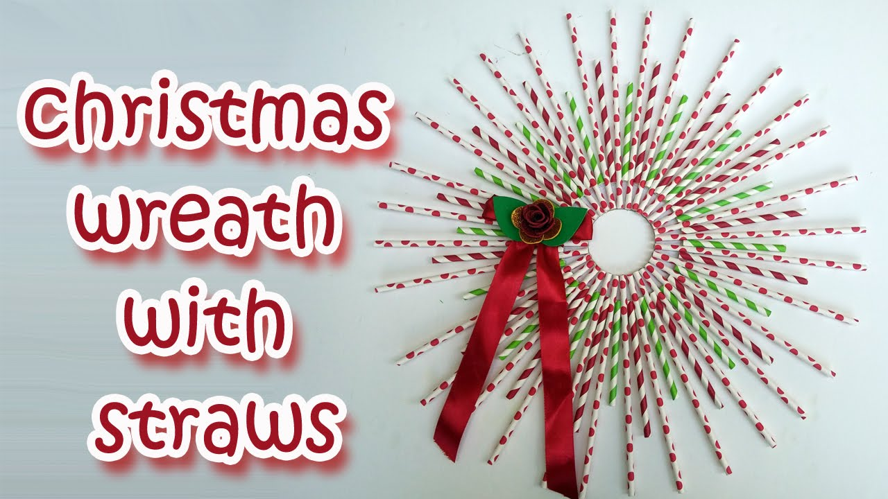 Christmas Crafts Christmas Wreath With Straws Christmas Crafts Ideas Ana Diy
