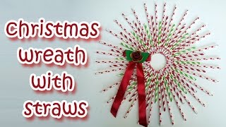 Christmas Wreath with Straws - Christmas Decorations - Ana | DIY Crafts